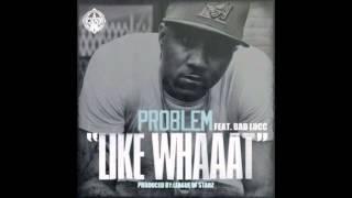 Problem - Like Whaaat Instrumental (best on Youtube)