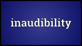 Inaudibility Meaning