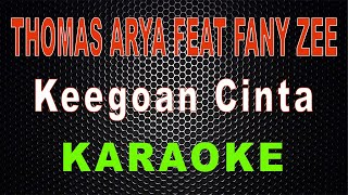 Thomas Arya Feat Fany Zee - Keegoan Cinta (Karaoke) | LMusical