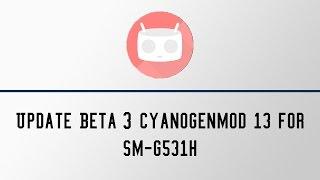 Update Beta 3 CyanogenMod 13 for Grand Prime SM-G531H
