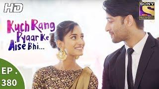 Kuch Rang Pyar Ke Aise Bhi - कुछ रंग प्यार के ऐसे भी - Ep 380 - 14th August, 2017