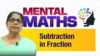 Learn basic of mental Maths for beginners   Subtraction in Fraction   Maths Tricks