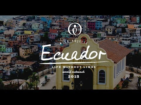 Nick Vujicic World Outreach Episode 11 - Ecuador