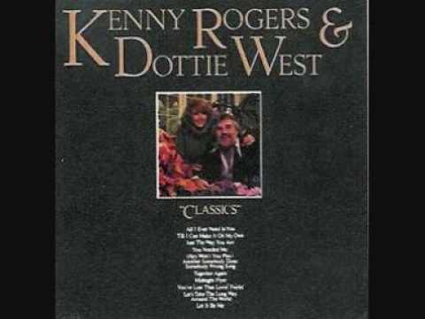 Kenny Rogers and Dottie West- Just the way you are