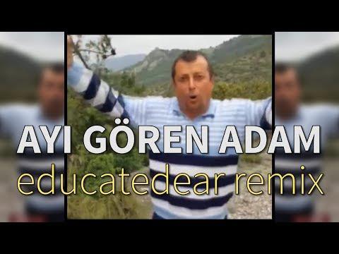 Ayı Gören Adam (educatedear remix)