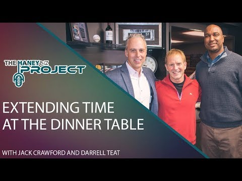 Extending Time at the Dinner Table with Jack Crawford and Darrell Teat