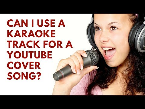Can I Use a Karaoke Track for My YouTube  Song?