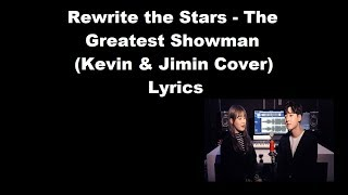 Rewrite The Stars - The Greatest Showman (Kevin & Jimin Cover) Lyrics
