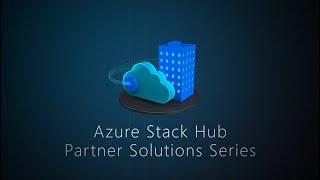 Azure Stack Hub Partner Solutions Series – intro