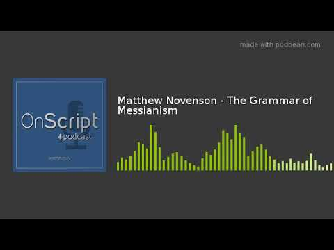 Matthew Novenson - The Grammar of Messianism