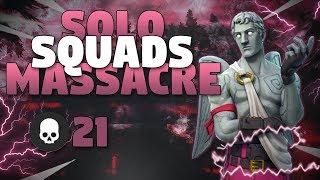 Solo Squads Massacre- 21 Kills - Fortnite Battle Royale Gameplay