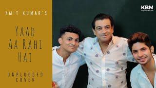 Yaad Aa Rahi Hai | Amit Kumar | Love Story | Recreated | Unplugged Cover