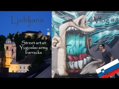 Street art at Yugoslav army barracks in Ljubljana - Vlog #8