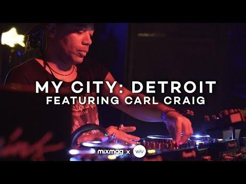 MY CITY: DETROIT with Carl Craig | Mixmag x WAV