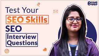 Test Your SEO Skills | SEO Interview Questions