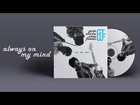 Ginda And The White Flowers - Always On My Mind [Official Audio]