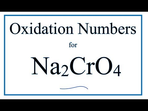 How To Find The Oxidation Number For Cr In Na2Cr2O4     (Sodium Chromate)