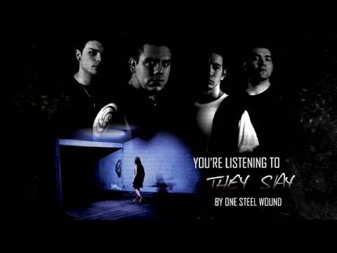 One Steel Wound - They Say (New Metal)