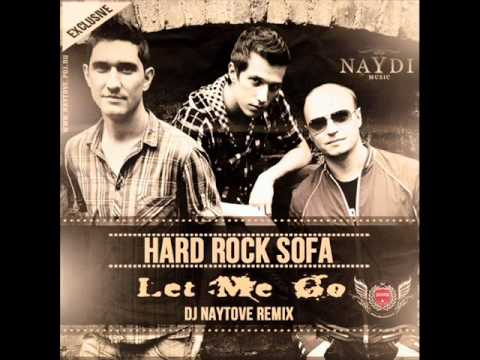 Hard Rock Sofa - Let Me Go (Dj Naytove Remix)