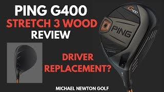 Ping G400 Stretch 3 Wood Review
