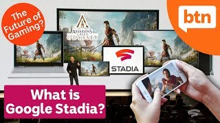 What is Google Stadia? The Future of Gaming & Console Killer? - Today's Biggest News