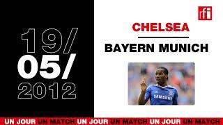 19 mai 2012 : Chelsea /Bayern Munich, l'apothéose de Drogba - Un jour, un match ! #18