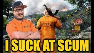 I suck at SCUM