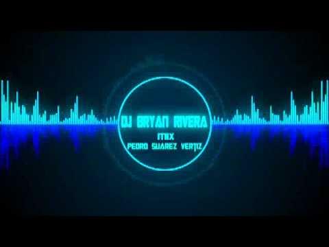 Mix Pedro Suarez Vertiz DJ BRYAN RIVERA