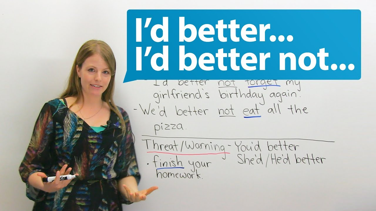 Learn English: How to use I'D BETTER & I'D BETTER NOT · engVid