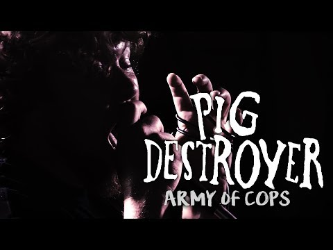 PIG DESTROYER  - Army of Cops (Official Music Video)