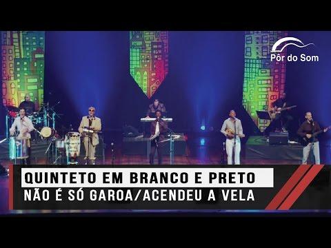 Quinteto em Branco e Preto - Não é só garoa / Acendeu a Vela no Memorial da América Latina