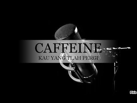Caffiene - Kau Yang Tlah Pergi | Soundtrack Cinta Suci