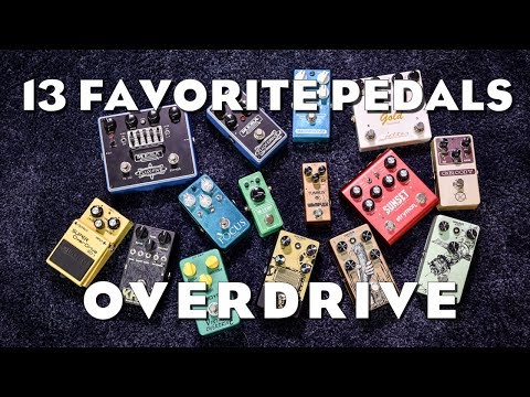 My 13 Favorite Overdrive Pedals (Part 1/7)