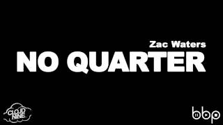 Zac Waters - No Quarter (Original Mix)
