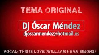 Dj Óscar Méndez - This is Love (Mashup 2k12)