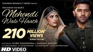 Download Mehendi Wale Haath Song  Guru Randhawa  Sanjana S Sayeed Q, Sachet-Parampara, Arvindr  Bhushan Kumar