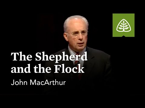 John MacArthur: The Shepherd and the Flock