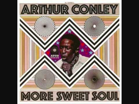 ARTHUR CONLEY ~ SOMETHING YOU GOT