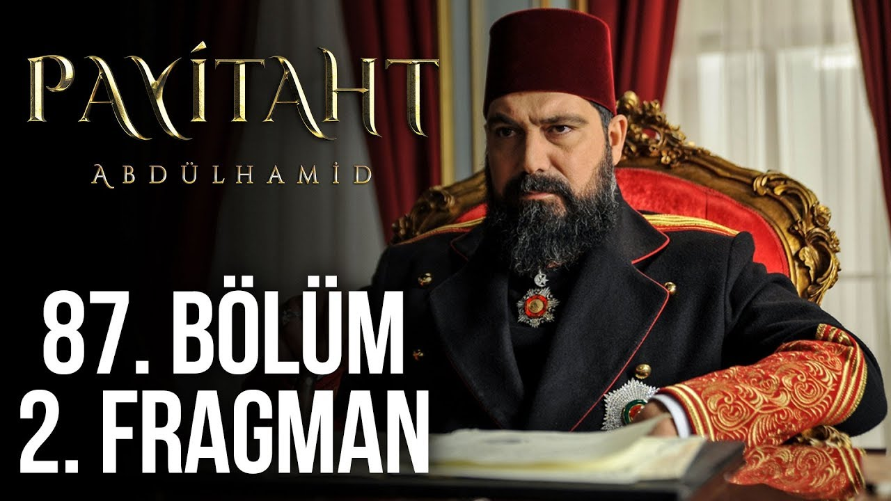 Payitaht Abdülhamid 87 Bölüm 2. Tanıtım!