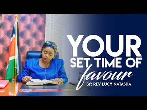 Your Set Time of Favour By Rev Lucy Natasha