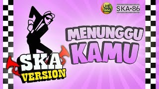 Download lagu SKA 86 ft NIKISUKA - MENUNGGU KAMU (Reggae SKA Version)