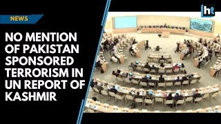 No mention of Pakistan sponsored terrorism in UN report of Kashmir
