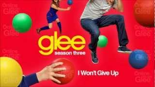 I Won't Give Up - Glee [HD Full Studio]