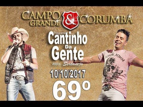 69º PROGRAMA CANTINHO DA GENTE 10 10 2017 CAMPO GRANDE & CORUMBA