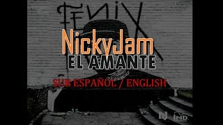Video Nicky jam - El amante [Sub Español/English] download MP3, 3GP, MP4, WEBM, AVI, FLV Januari 2018