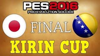 PES 2016 - Japan vs Bosnia&Herzegovina/Kirin Cup FINAL MATCH