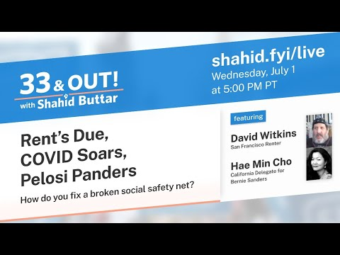 33 & OUT! Rent's Due, Covid Soars, Pelosi Panders - How Do You Fix A Broken Safety Net?