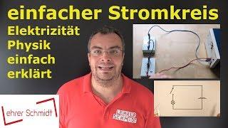einfacher Stromkreis - mit & ohne Schalter | Physik - einfach erklärt