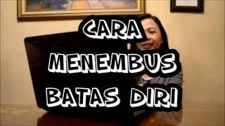 CARA MENEMBUS BATAS DIRI
