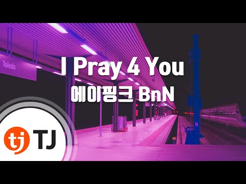 [TJ노래방] I Pray 4 You - 에이핑크 BnN / TJ Karaoke